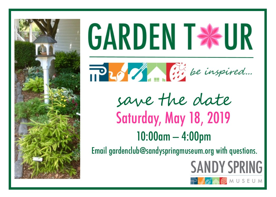 Save the date for Saturday, May 18, 2019. 10:00am to 4:00pm. email gardenclub@sandyspringmuseum.org with questions.